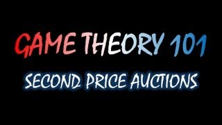 Game Theory 101 MOOC (#41): Second Price Auctions