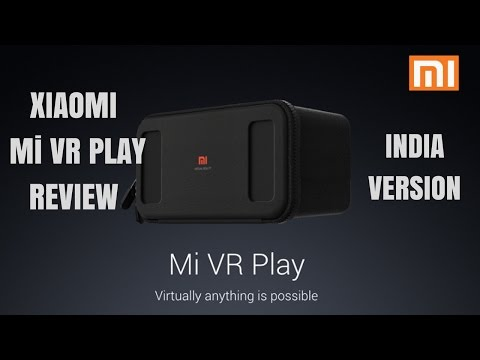 Xiaomi Mi VR Play Headset India - Review and Unboxing