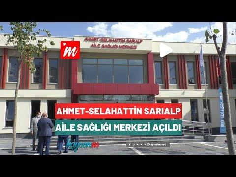 Ahmet-Selahattin Sarıalp Aile Sağlığı Merkezi Açıldı