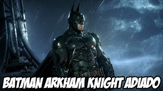 Batman Arkham Knight ADIADO, 2015 será o ano dos games?