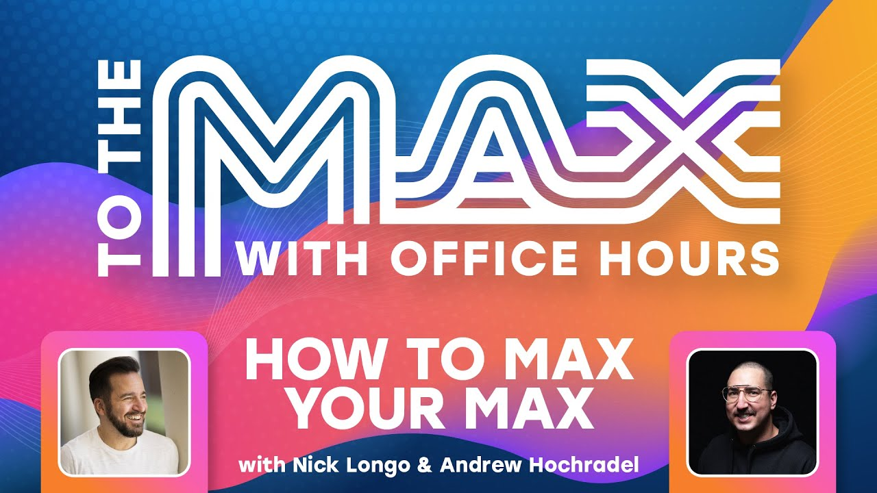Office Hours: Back to School - How to Max Your MAX