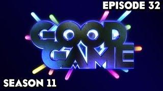 Good Game Season 11 Episode 32 - TX: 22/09/2015
