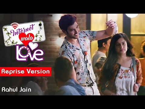 Internet Wala Love (Reprise Version) | Rahul Jain | Tune Lyrico