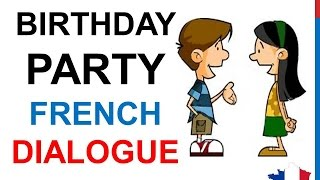 French Lesson 77 Inviting A Friend To A Birthday Party Dialogue Conversation English Subtitles Youtube