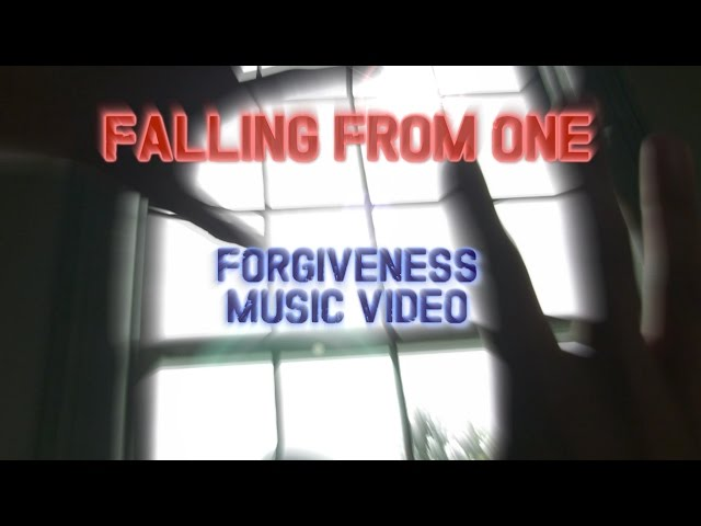 Falling From One- Forgiveness (OFFICIAL) Music Video