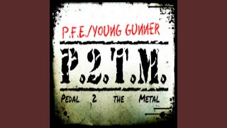 Pedal 2 the Metal (feat. Young Gunner)