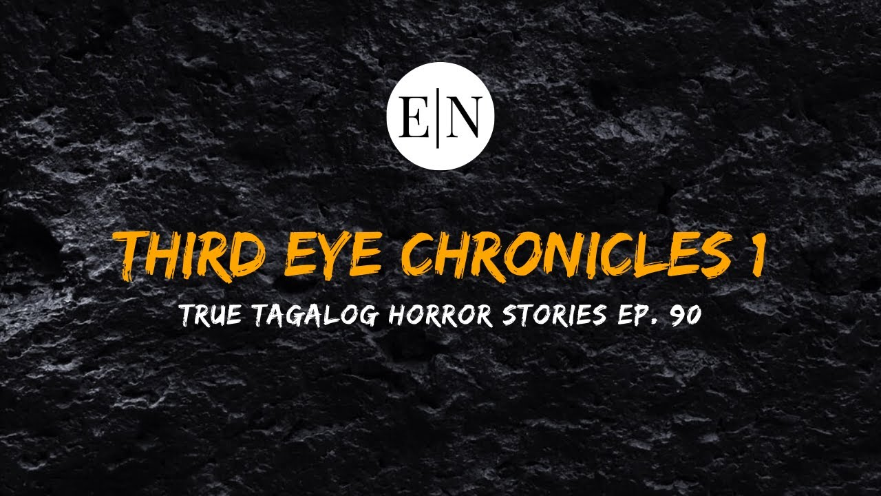 Scare Fest #90: Third Eye Chronicles 1 (True Tagalog Horror Stories)