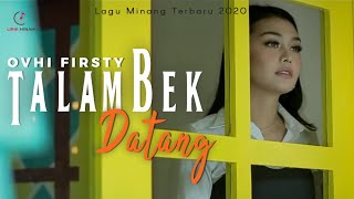 Download Lagu Ovhi Firsty - Talambek Datang Lagu Minang Terbaru 2020 (Substitle Bahasa Indonesia) mp3