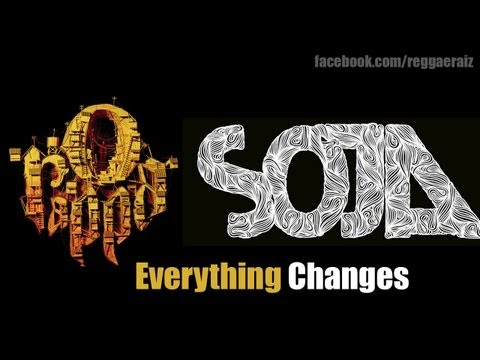 SOJA ft.O Rappa - Everything Changes