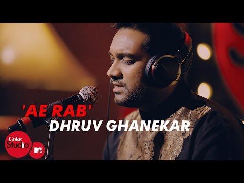 'Ae Rab' - Dhruv Ghanekar, Master Saleem - Coke Studio@MTV Season 4