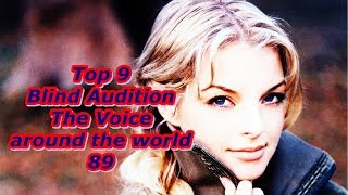 Top 9 Blind Audition (The Voice around the world 89)