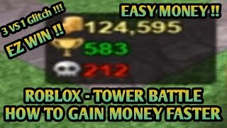 HOW TO GET EASY WIN / GAIN MONEY FASTER | ROBLOX - TOWER BATTLE