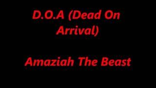 "Amaziah The Beast - ""D.O.A (Dead On Arrival)"""