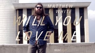 "Matthew E White - ""Will You Love Me"" (Official Music Video)"