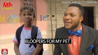 BLOOPERS FOR MY PET (Mark Angel Comdey)