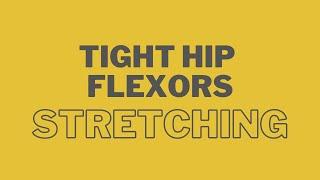 Tight Hip Flexor Stretching