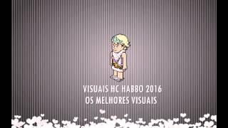 VISUAIS HC HABBO 2016 - OS MELHORES