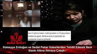Sedat Peker, Abla ve Sümeyye Erdoğan Haberler Üzerinden Beni Sürekli Tehdit Etti !