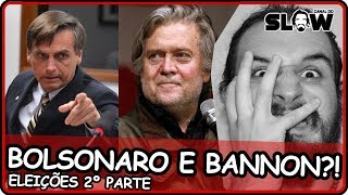 ENTENDA: BOLSONARO E BANNON!!! | Canal do Slow 62