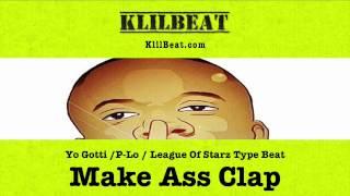 P-Lo / League Of Starz / Yo Gotti Type Beat - Make Ass Clap (prod by Klil Beat)