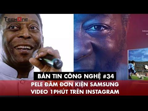 Bản Tin Công Nghệ #34 - Pele đâm đơn kiện Samsung - Video 1'' trên instagram