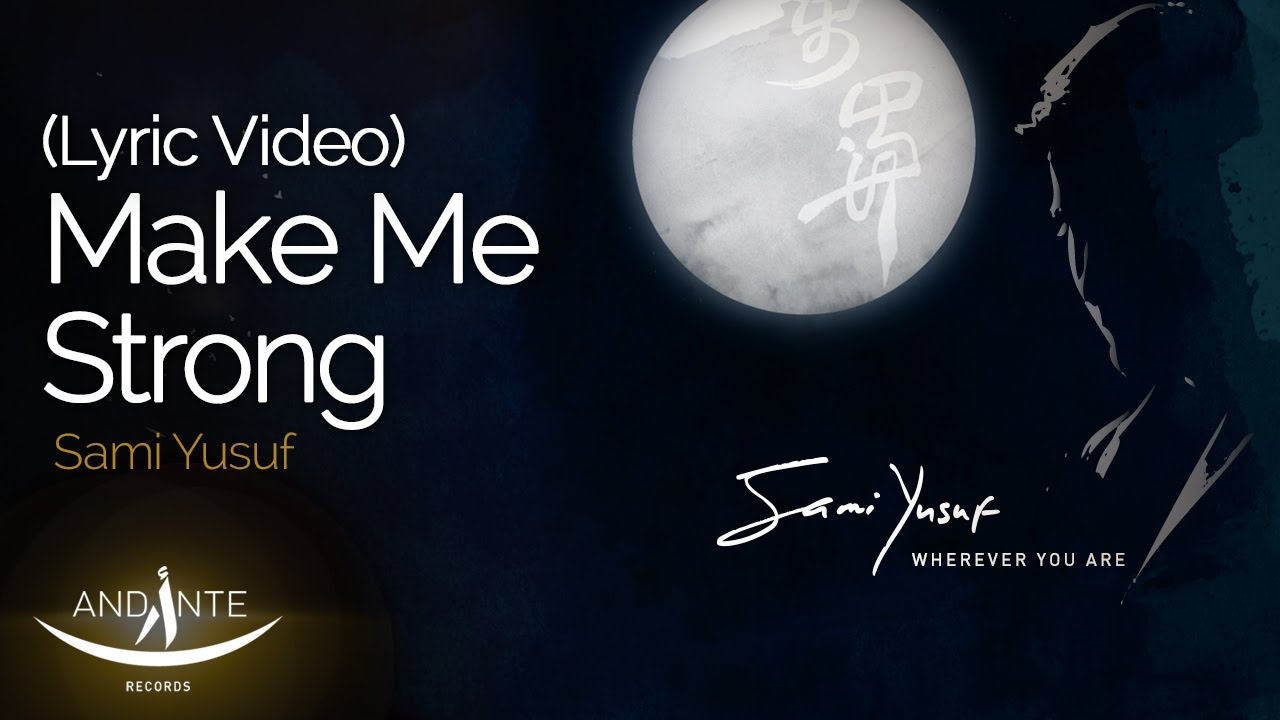 Sami Yusuf - Make Me Strong (Official Audio)