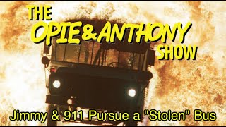 "Opie & Anthony: Jimmy & 911 Pursue a ""Stolen"" Bus (10/02, 10/03/12)"