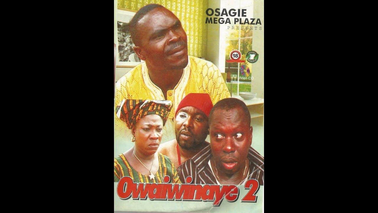 Download OWAIWINAYE 2 - LATEST EDO MOVIE