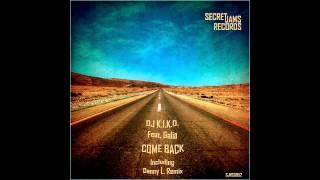 DJ K.I.K.O. Feat.Galia - Come Back (Danny L. Remix) [SJRS0052] - Release Date - 29.08.2014