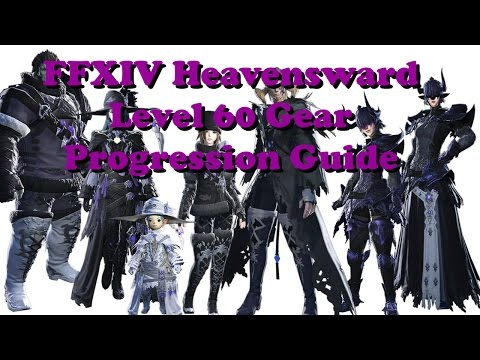 FFXIV Heavensward Gear Progression Guide Level 60 (iLevel 150 To 270)