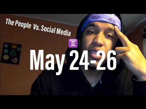 ALL ZODIAC SIGNS: Self Assurance in the Social Media Age ♊😱 (May 24th - May 26th)