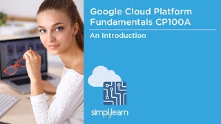 Introduction To Google Cloud Platform Fundamentals Certification | Simplilearn