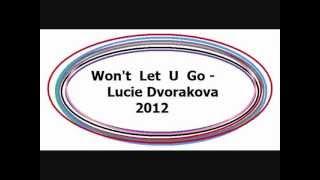 Lucie Dvorakova - Wont let u go.wmv