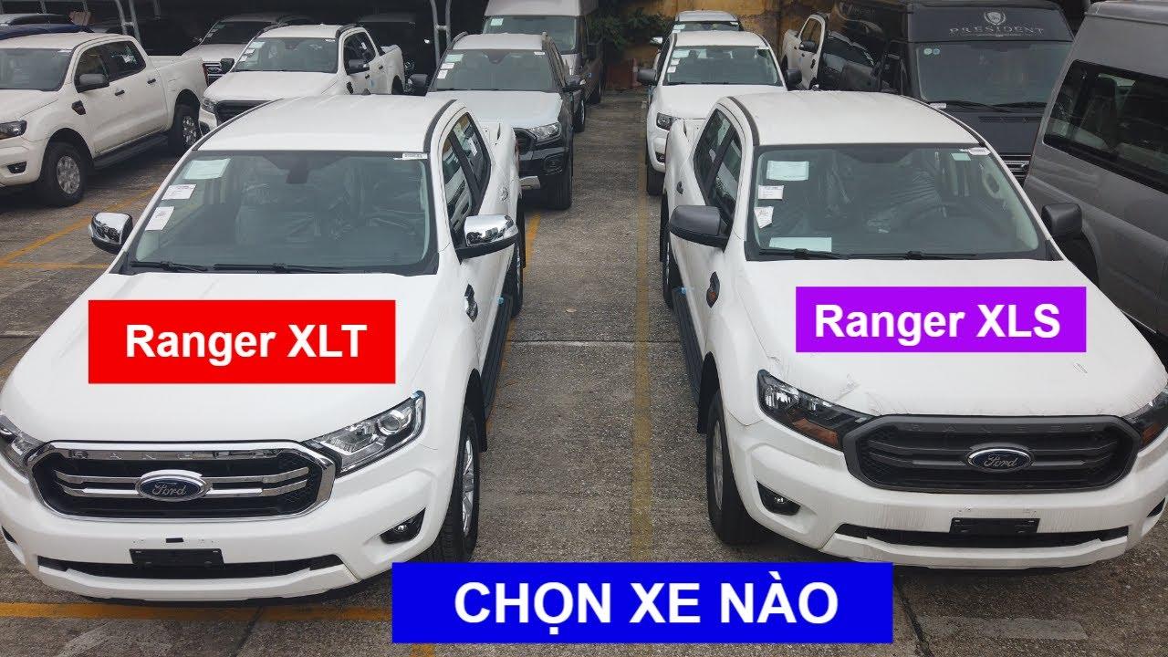 So Sánh Ford Ranger XLS và XLT - Chọn Xe Nào Cho Đúng