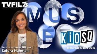 Kiosq – Emission du mercredi 18 mai 2016