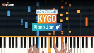 """How To Play """"Piano Jam #1"""" by Kygo   HDpiano (Part 1) Piano Tutorial"""