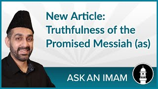 NEW ARTICLE | Truthfulness of Promised Messiah (as) from the Quran | Ask an Imam