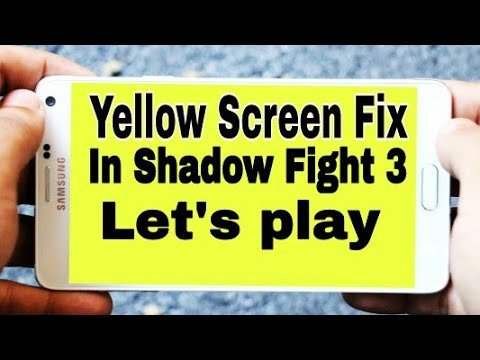 How To Solve Shadow Fight 3 Yellow Screen Bug Fix And Update Problem In |Android  With Proof 2017 ..