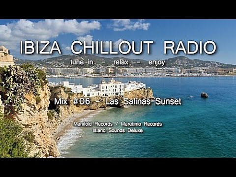 Ibiza Chillout Radio - Mix # 06 Las Salinas Sunset, HD, 2014