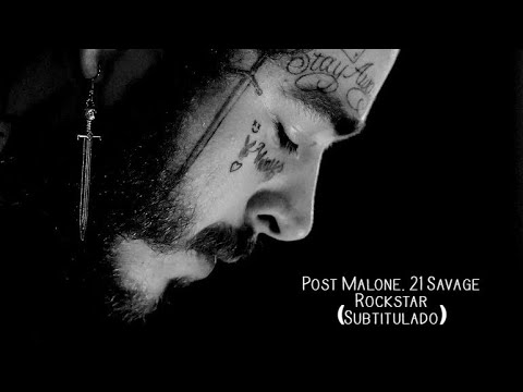 Post Malone - Rockstar Ft 21 Savage...