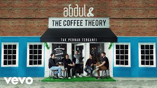 Abdul & The Coffee Theory - Tak Pernah Terganti (Lyric Video) - download gratis