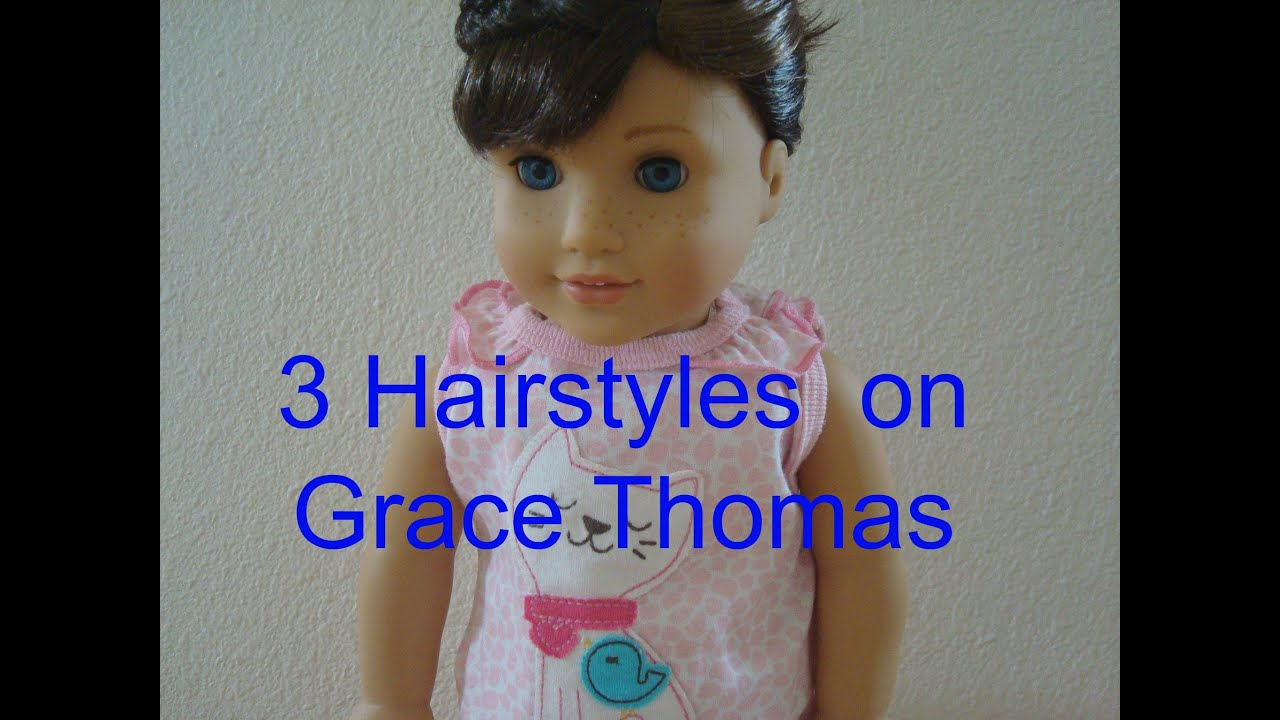 Three Easy Hairstyles On Grace Thomas YouTube - Doll hairstyles for grace