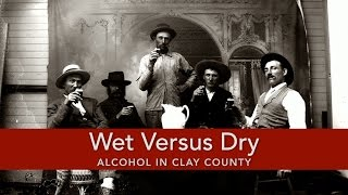 Wet Versus Dry: Alcohol in Clay County