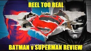 Reel Too Real: Batman V Superman Review (SPOILERS)