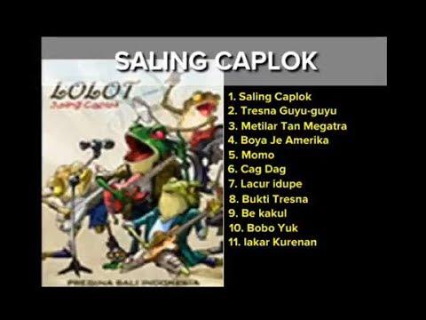 LOLOT FULL ALBUM SALING CAPLOK
