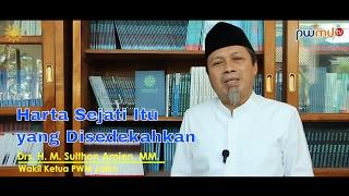 Harta Sejati Itu yang Disedekahkan - Drs. H M. Sulthon Amien, MM | Cahaya Hikmah