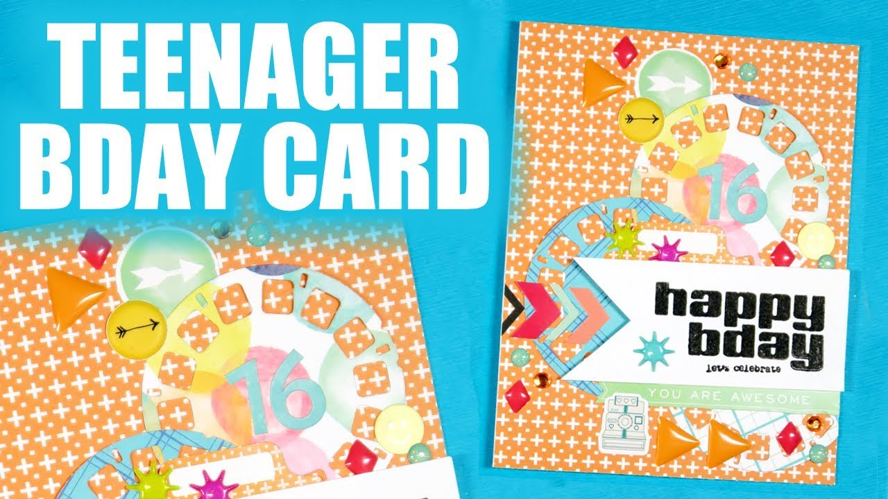 LETS MAKE A CARD Teenage Boy Birthday Card
