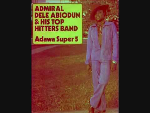 Admiral Dele Abiodun - It's Time For Juju Music (Audio)