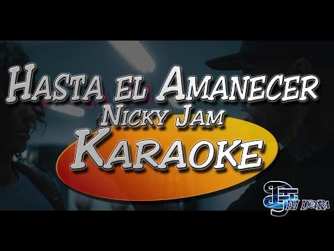 ♫ Karaoke Hasta el Amanecer - Nicky Jam |Creado por Dj DEpRa| ♫