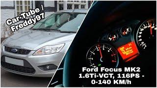 Ford focus MK2 / 1.6 Ti-Vct [0- 100 KM/h, 0 - 140 KM/h + 160 Km/h]